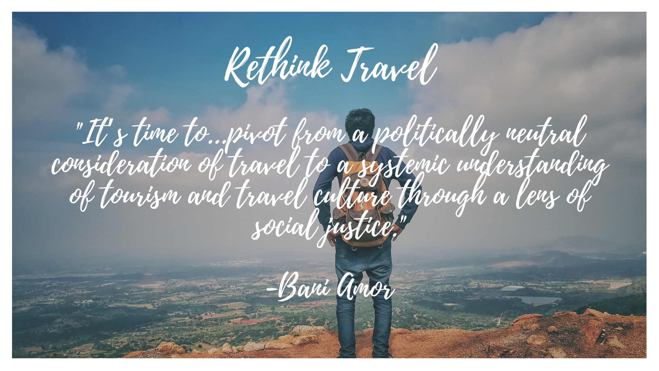rethink travel and be a part of anti-racist traveling